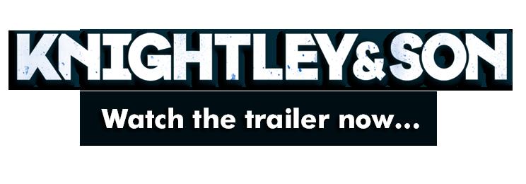 Knightley and Son Trailer